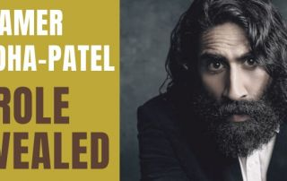 Amer Chadha-Patel Role Revealed