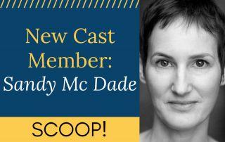 Text: New Cast Member: Sandy McDade (Scoop!) next to Sandy McDade's headshot