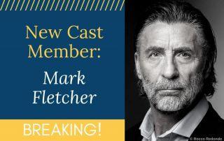 New Cast Member: Mark Fletcher