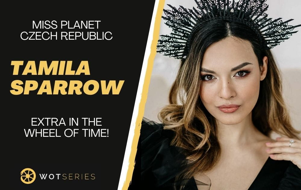 Miss Planet Czech Republic Tamila Sparrow, Extra in The Wheel of Time
