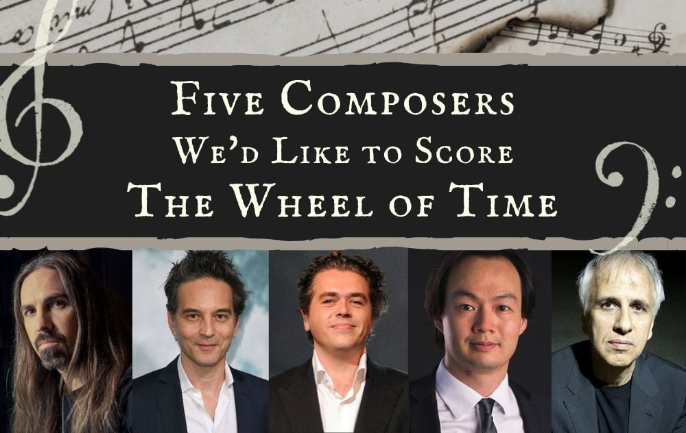 Five Composers We'd Like to Score The Wheel of Time