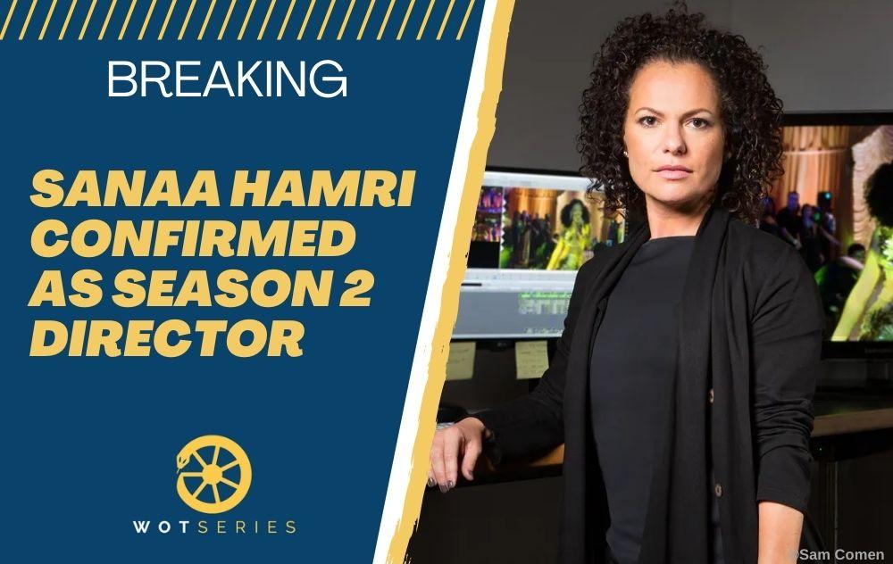 Sanaa Hamri confirmed as director for the wheel of time season 2
